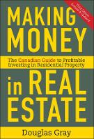 Making Money in Real Estate: The Essential Canadian Guide to Investing in Residential Property (Hardback)