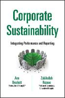 Corporate Sustainability: Integrating Performance and Reporting - Wiley Corporate F&A (Hardback)