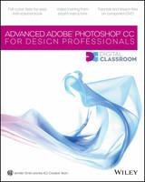 Advanced Photoshop CC for Design Professionals Digital Classroom - Digital Classroom (Paperback)