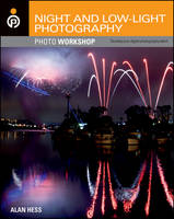 Night and Low-Light Photography Photo Workshop (Paperback)
