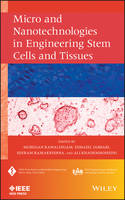 Micro and Nanotechnologies in Engineering Stem Cells and Tissues - IEEE Press Series on Biomedical Engineering (Hardback)