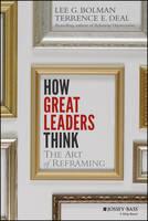 How Great Leaders Think: The Art of Reframing (Hardback)