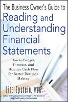 The Business Owner's Guide to Reading and Understanding Financial Statements: How to Budget, Forecast, and Monitor Cash Flow for Better Decision Making (Paperback)