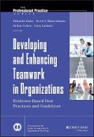 Developing and Enhancing Teamwork in Organizations: Evidence-based Best Practices and Guidelines - J-B SIOP Professional Practice Series (Hardback)