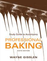 Study Guide to accompany Professional Baking, 6e (Paperback)