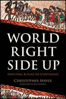 World Right Side Up: Investing Across Six Continents - Agora Series (Hardback)