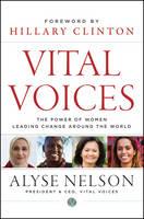 Vital Voices: The Power of Women Leading Change Around the World (Hardback)