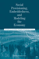 Social Provisioning, Embeddedness, and Modeling the Economy: Studies in Economic Reform and Social Justice - AJES - Studies in Economic Reform and Social Justice (Hardback)