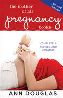 The Mother of All Pregnancy Books - Mother of All (Paperback)