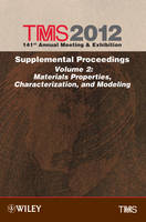 TMS 2012 141st Annual Meeting and Exhibition: Supplemental Proceedings Materials Properties, Characterization, and Modeling (Hardback)