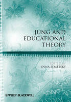Jung and Educational Theory - Educational Philosophy and Theory Special Issues (Paperback)