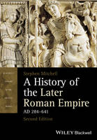 A History of the Later Roman Empire, AD 284-641 - Blackwell History of the Ancient World (Paperback)