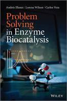 Problem Solving in Enzyme Biocatalysis (Hardback)