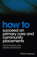 How to Succeed on Primary Care and Community Placements - How To (Paperback)
