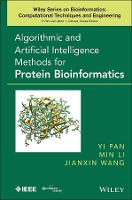 Algorithmic and Artificial Intelligence Methods for Protein Bioinformatics - Wiley Series in Bioinformatics (Hardback)