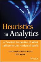 Heuristics in Analytics: A Practical Perspective of What Influences Our Analytical World - Wiley and SAS Business Series (Hardback)