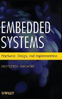 Embedded Systems: Hardware, Design and Implementation (Hardback)