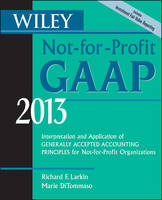 Wiley Not-for-Profit GAAP 2013: Interpretation and Application of Generally Accepted Accounting Principles (Paperback)