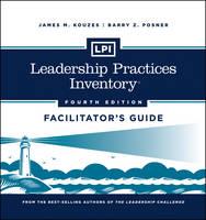 LPI: Leadership Practices Inventory Facilitator's Guide Set - J-B Leadership Challenge: Kouzes/Posner