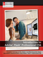 Introduction to Adobe Flash Professional CS6 with ACA Certification (Paperback)
