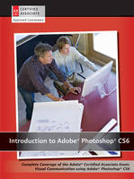 Introduction to Adobe Photoshop CS6 with ACA Certification (Paperback)