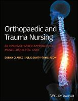 Orthopaedic and Trauma Nursing: An Evidence-based Approach to Musculoskeletal Care (Paperback)