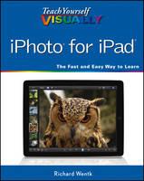 Teach Yourself Visually IPhoto for IPad - Teach Yourself Visually (Tech) (Paperback)