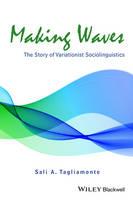 Making Waves: The Story of Variationist Sociolinguistics (Hardback)