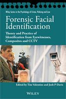 Forensic Facial Identification: Theory and Practice of Identification from Eyewitnesses, Composites and CCTV - Wiley Series in Psychology of Crime, Policing and Law (Paperback)