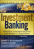 Investment Banking: Valuation, Leveraged Buyouts, and Mergers and Acquisitions - Wiley Finance (Paperback)
