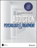 Addiction: Psychology and Treatment - BPS Textbooks in Psychology (Paperback)