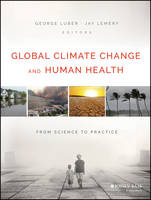 Global Climate Change and Human Health: From Science to Practice (Paperback)