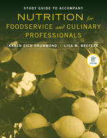 Study Guide to accompany Nutrition for Foodservice and Culinary Professionals, 8e (Paperback)