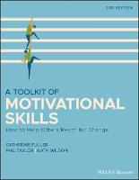 A Toolkit of Motivational Skills: How to Help Others Reach for Change (Paperback)