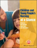 Children and Young People's Nursing at a Glance - At a Glance (Nursing and Healthcare) (Paperback)
