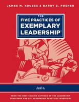 The Five Practices of Exemplary Leadership - Asia - J-B Leadership Challenge: Kouzes/Posner (Paperback)