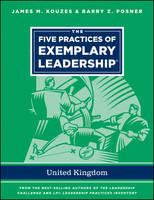 The Five Practices of Exemplary Leadership - United Kingdom - J-B Leadership Challenge: Kouzes/Posner (Paperback)