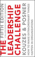 The Leadership Challenge: How to Make Extraordinary Things Happen in Organizations - J-B Leadership Challenge: Kouzes/Posner (Paperback)