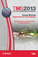 TMS 2013 142nd Annual Meeting and Exhibition: Annual Meeting, Supplemental Proceedings (Hardback)