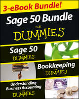 Sage 50 for Dummies Three Ebook Bundle: Sage 50 Fd, Bookkeeping Fd and Understanding Business Accounting Fd (Paperback)