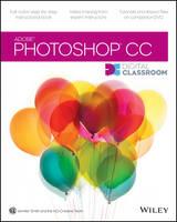 Photoshop CC Digital Classroom - Digital Classroom (Paperback)