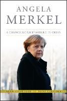 Angela Merkel: A Chancellorship Forged in Crisis - Bloomberg (UK) (Hardback)