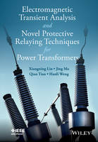 Electromagnetic Transient Analysis and Novel Protective Relaying Techniques for Power Transformers - Wiley - IEEE (Hardback)