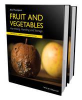Fruit and Vegetables: Harvesting, Handling and Storage 2 Volume Set (Hardback)