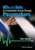 The Nuts and Bolts of Implantable Device Therapy: Pacemakers - The Nuts and Bolts Series (Paperback)