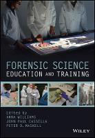 Forensic Science Education and Training: A Tool-kit for Lecturers and Practitioner Trainers (Hardback)