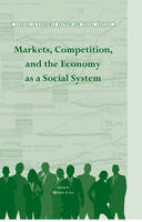 Markets, Competition, and the Economy as a Social System - AJES - Studies in Economic Reform and Social Justice (Hardback)