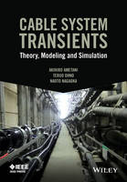 Cable System Transients: Theory, Modeling and Simulation - Wiley - IEEE (Hardback)