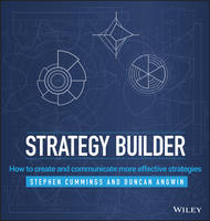 Strategy Builder: How to Create and Communicate More Effective Strategies (Hardback)