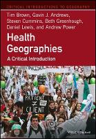 Health Geographies: A Critical Introduction - Critical Introductions to Geography (Hardback)